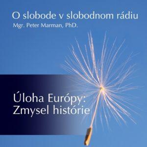 O slobode v slobodnom rádiu 52 - Úloha Európy : Zmysel histórie