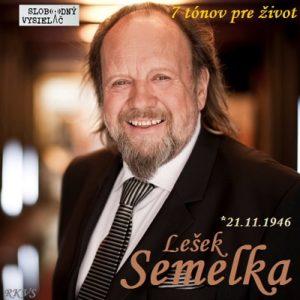7 tónov pre život…Lešek Semelka