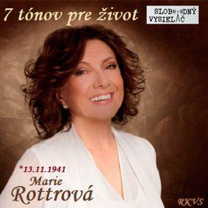 7 tónov pre život…Marie Rottrová