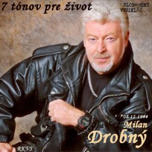7 tónov pre život…Milan Drobný