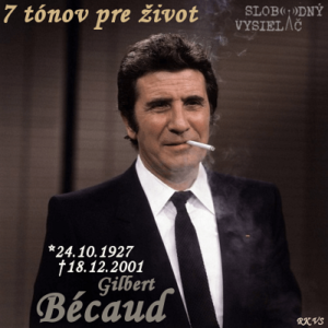 7 tónov pre život…Gilbert Bécaud
