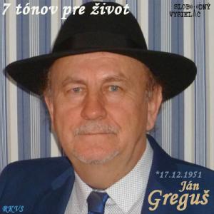 7 tónov pre život…Ján Greguš