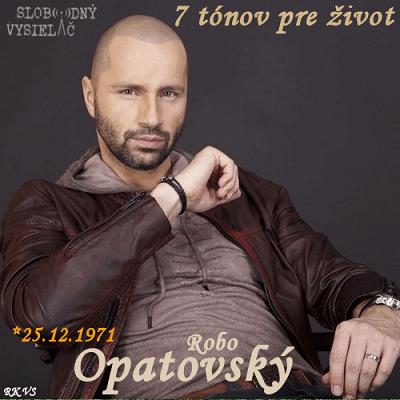 7 tónov pre život…Robo Opatovský