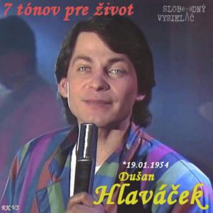 7 tónov pre život…Dušan Hlaváček