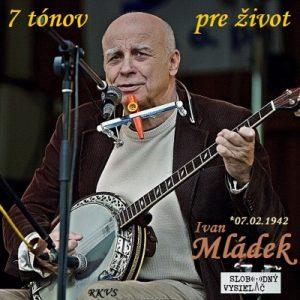 7 tónov pre život…Ivan Mládek