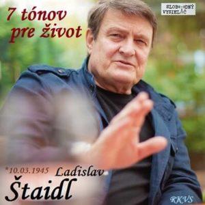 7 tónov pre život…Ladislav Štaidl