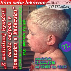 Sám sebe lekárom 71 (K mediálnej hystérii okolo osýpok v Rumunsku a Maďarsku)