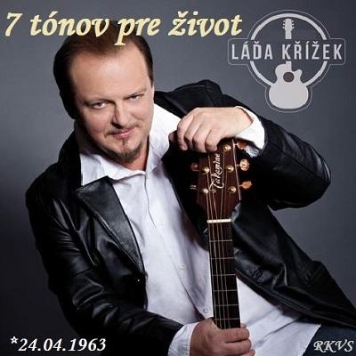 7 tónov pre život…Ladislav Křížek