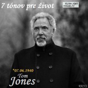 7 tónov pre život…Tom Jones