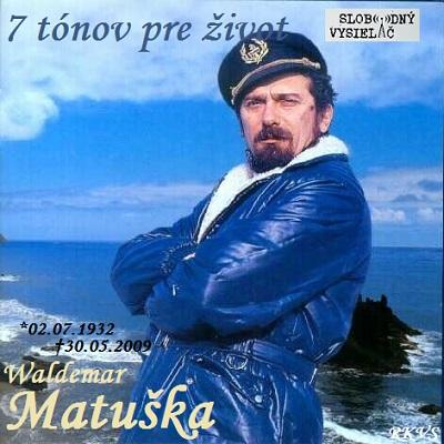 7 tónov pre život…Waldemar Matuška
