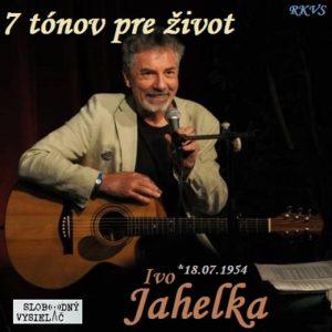 7 tónov pre život…Ivo Jahelka