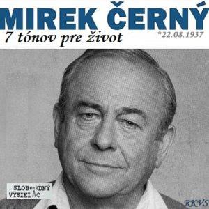7 tónov pre život…Miroslav Černý