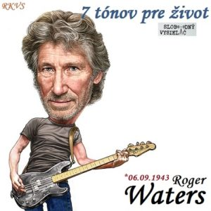 7 tónov pre život…Roger Waters