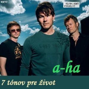 7 tónov pre život…A-ha