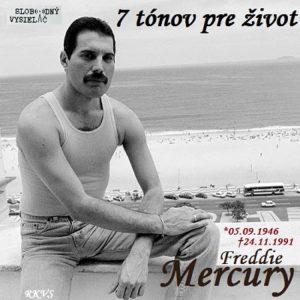 7 tónov pre život…Freddie Mercury