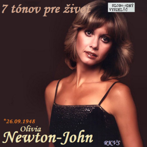 7 tónov pre život…Olivia Newton-John