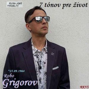 7 tónov pre život…Robo Grigorov