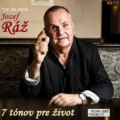 7 tónov pre život…Jozef Ráž