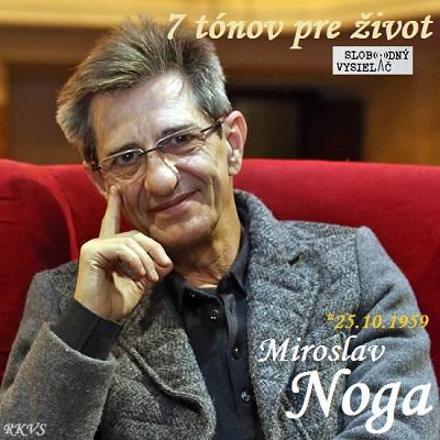 7 tónov pre život…Miroslav Noga