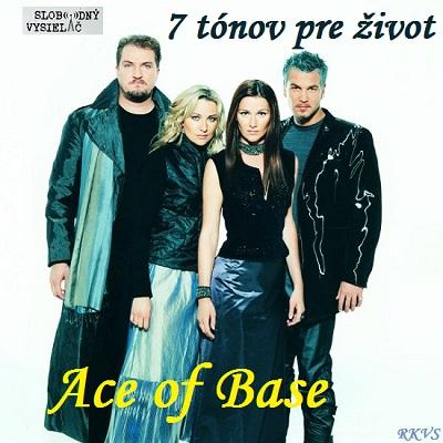 7 tónov pre život…Ace Of Base