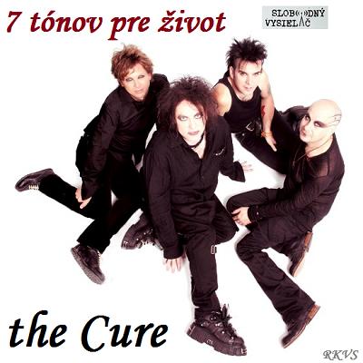 7 tónov pre život…the Cure