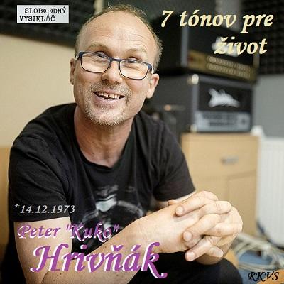 """7 tónov pre život…Peter """"Kuko"""" Hrivňák"""