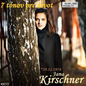 7 tónov pre život…Jana Kirschner