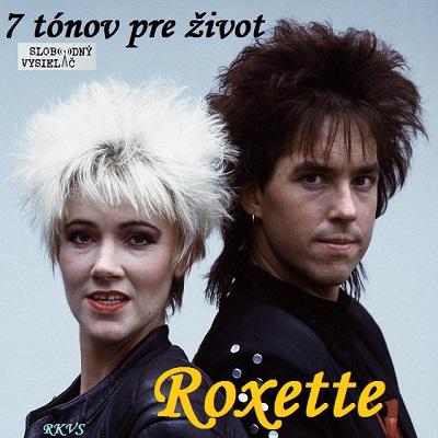 7 tónov pre život…Roxette