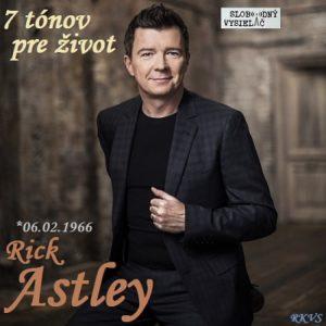 7 tónov pre život…Rick Astley