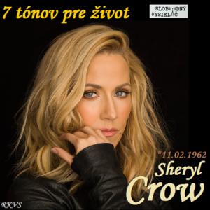 7 tónov pre život…Sheryl Crow