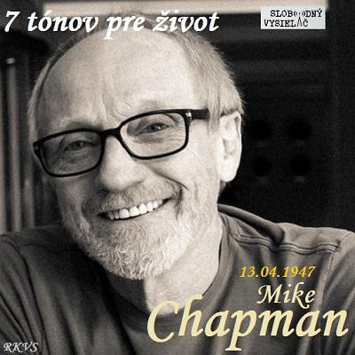 7 tónov pre život…Mike Chapman