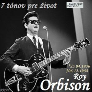7 tónov pre život…Roy Orbison