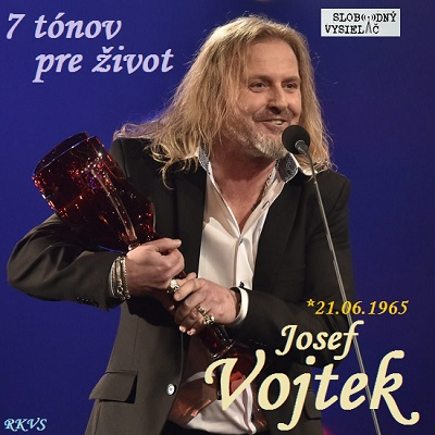 7 tónov pre život…Josef Vojtek