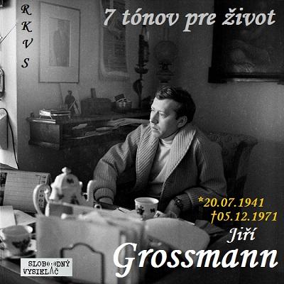 7 tónov pre život…Jiří Grossmann