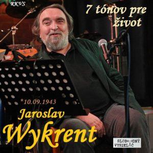 7 tónov pre život…Jaroslav Wykrent
