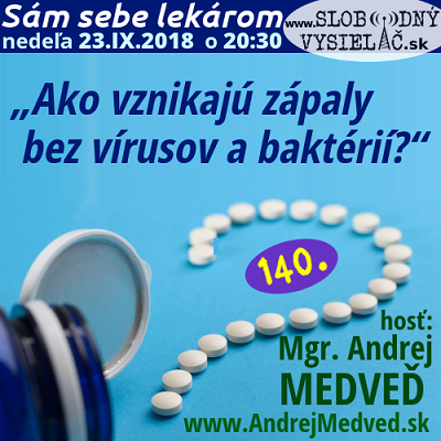 Sám sebe lekárom 140 (Ako vznikajú zápaly bez vírusov a baktérií?)
