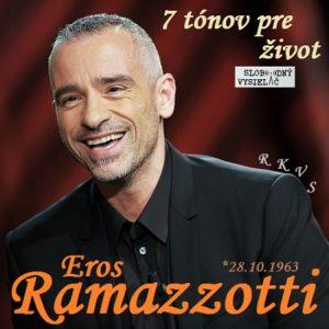 7 tónov pre život…Eros Ramazzotti