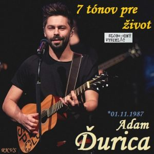 7 tónov pre život…Adam Ďurica