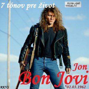 7 tónov pre život…Jon Bon Jovi