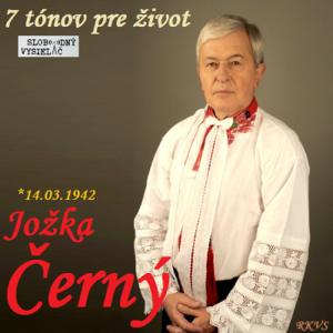 7 tónov pre život…Jožka Černý