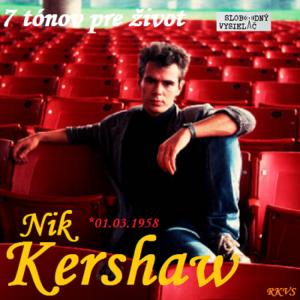 7 tónov pre život…Nik Kershaw