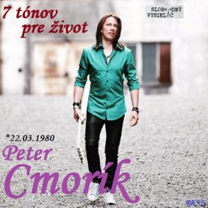 7 tónov pre život…Peter Cmorík