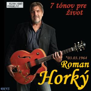 7 tónov pre život…Roman Horký