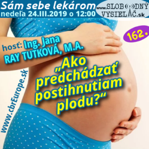 Sám sebe lekárom 162 (Ako predchádzať postihnutiam plodu?)