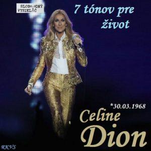 7 tónov pre život…Céline Dion