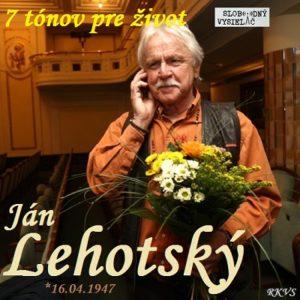 7 tónov pre život…Ján Lehotský