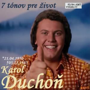 7 tónov pre život…Karol Duchoň
