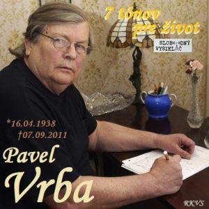 7 tónov pre život…Pavel Vrba