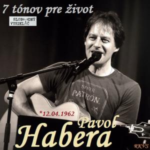 7 tónov pre život…Pavol Habera