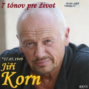 7 tónov pre život…Jiří Korn